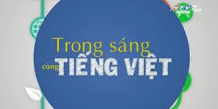 Soạn bài giữ gìn sự trong sáng của tiếng Việt